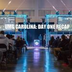 UMG Carolina Day One RECAP