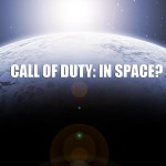 Rumor Mill: Next Call of Duty Will Be In Space?