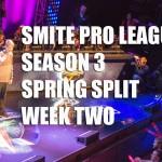 [SPL] SMITE Spring Split Week 2 [SCORES]