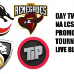 NA LCS Promotions: Day 2 LIVE BLOG