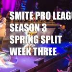 [SMITE] SPL Spring Split Week 3 SCORES