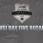 [League of Legends] MSI Day 5: Recap and Playoff bracket