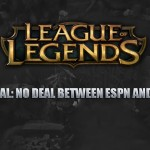 Riot and ESPN Are Not In Talks For $500m Broadcasting Rights