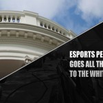 Esports Petition Makes Its Way to the White House