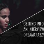 Getting Into the Game: An Interview with DreamCrazzy