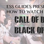 How To Watch Call of Duty Black Ops III