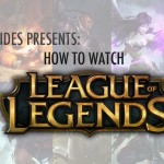 How to Watch League of Legends