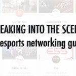 Breaking into the Industry: eSports Networking Sites