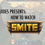 How to Watch: SMITE