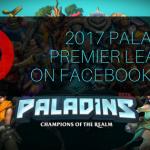 Paladins Premier League 2017 Exclusively on Facebook Live